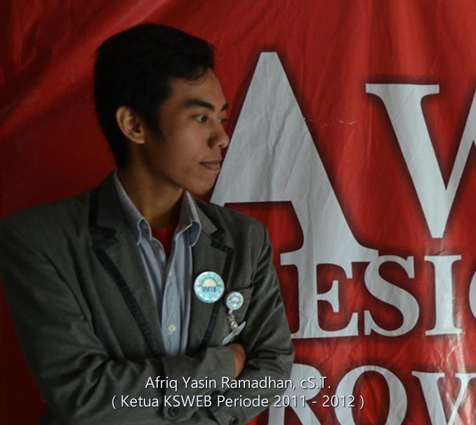 afriq yasin ramadhan Ketua kelompok studi web periode 2012-2013
